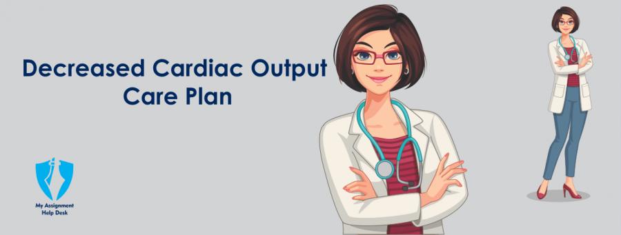 Decreased Cardiac Output Care Plan