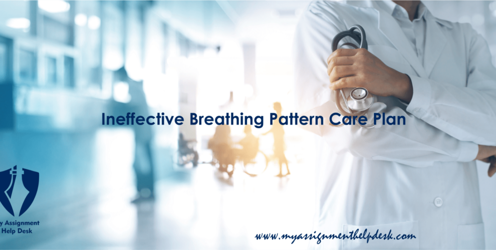 Ineffective Breathing Pattern Care Plan