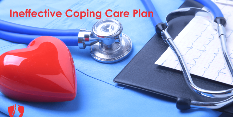 Ineffective Coping Care Plan